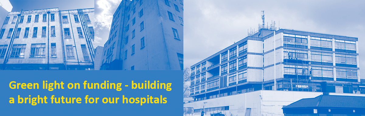 Blue banner featuring photos of our hospital buildings which reads Green light on funding - building a bright future for our hospitals
